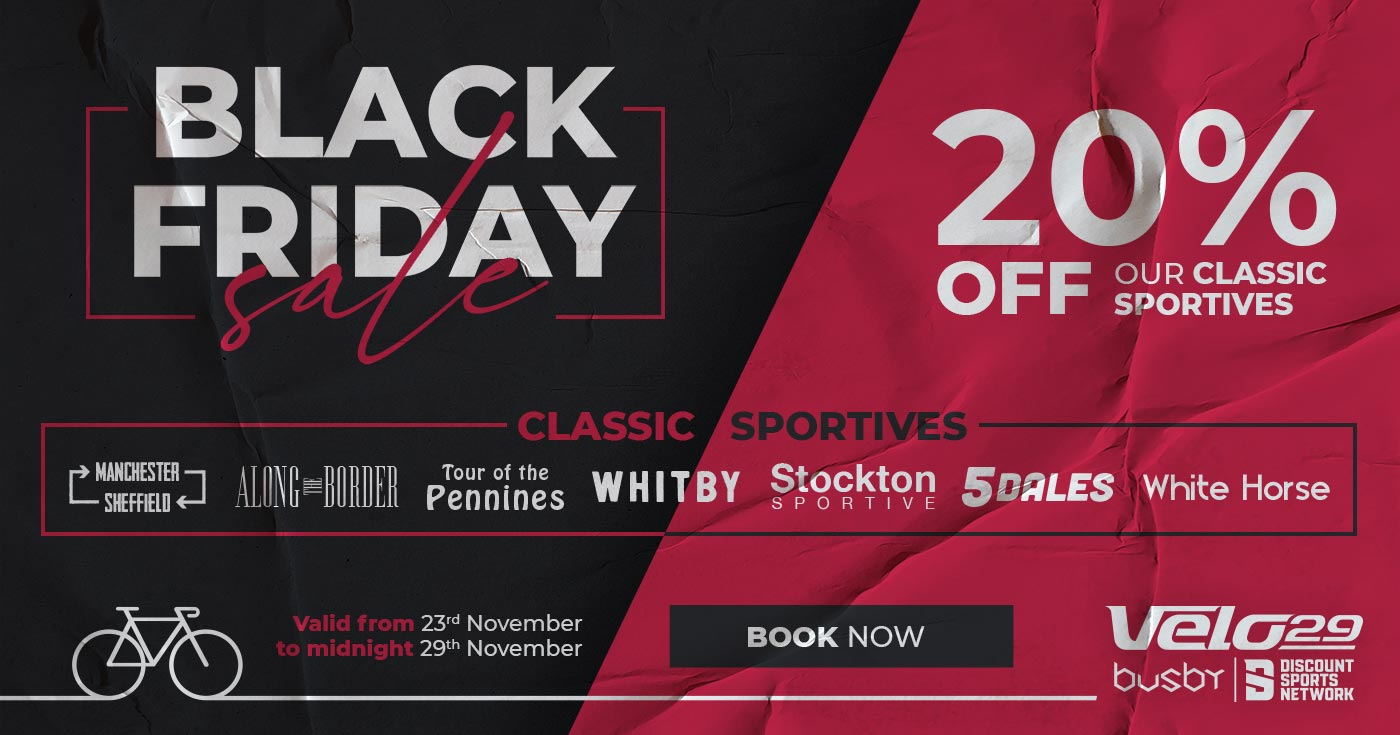 Black Friday Sale - Book Now to get 20% off our Classic Sportives